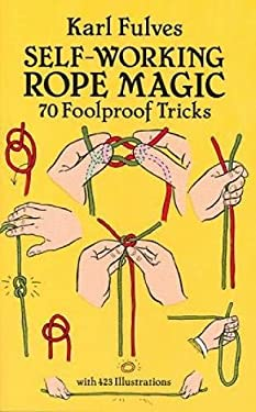 Self-Working Rope Magic: 70 Foolproof Tricks 9780486265414