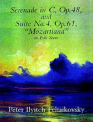 Serenade in C, Op. 48, & Suite No. 4, Op. 61 9780486404141