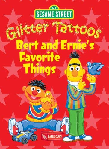 Glitter Tattoos Bert and Ernie's Favorite Things 9780486330532
