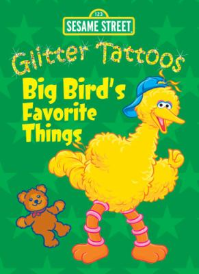 Sesame Street Glitter Tattoos Big Bird's Favorite Things [With Tattoos] 9780486330563