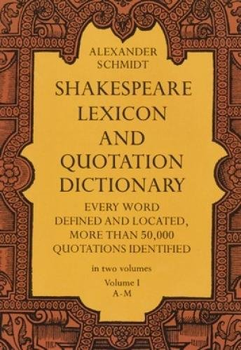 Shakespeare Lexicon and Quotation Dictionary, Vol. 1 9780486227269