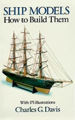 Ship Models: How to Build Them 9780486251707