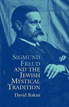 Sigmund Freud and the Jewish Mystical Tradition 9780486437675