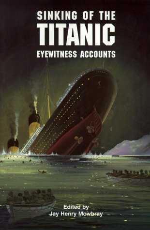 Sinking of the Titanic: Eyewitness Accounts 9780486402987