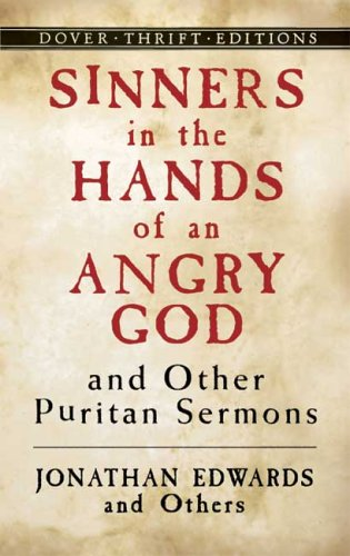 Sinners in the Hands of an Angry God and Other Puritan Sermons 9780486446011