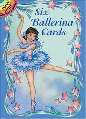Six Ballerina Cards [With Cards] 9780486412863