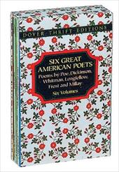 Six Great American Poets: Poems by Poe, Dickinson, Whitman, Longfellow, Frost and Millay