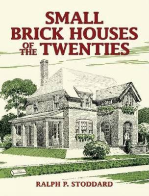 Small Brick Houses of the Twenties 9780486443539