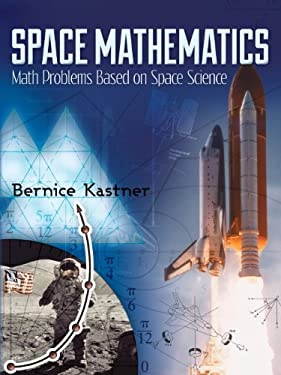 Space Mathematics: Math Problems Based on Space Science 9780486490335