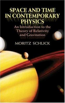 Space and Time in Contemporary Physics: An Introduction to the Theory of Relativity and Gravitation 9780486442839