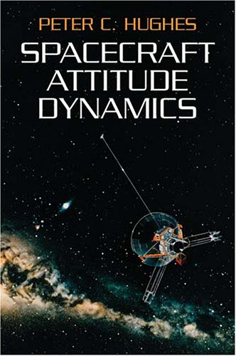 Spacecraft Attitude Dynamics 9780486439259