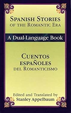 Spanish Stories Of The Romantic Era /Cuentos Espanoles del Romanticismo 9780486447155