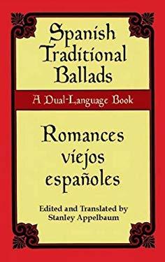 Spanish Traditional Ballads/Romances Viejos Espanoles: A Dual-Language Book 9780486426945