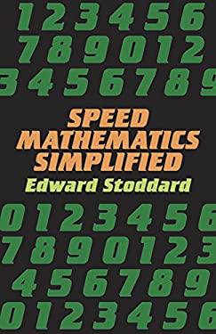 Speed Mathematics Simplified Speed Mathematics Simplified 9780486278872
