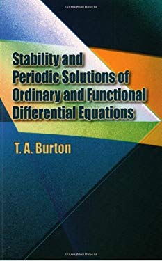 Stability and Periodic Solutions of Ordinary and Functional Differential Equations 9780486442549