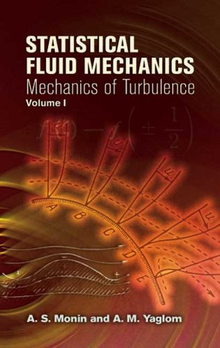Statistical Fluid Mechanics, Volume 1: Mechanics of Turbulence 9780486458830
