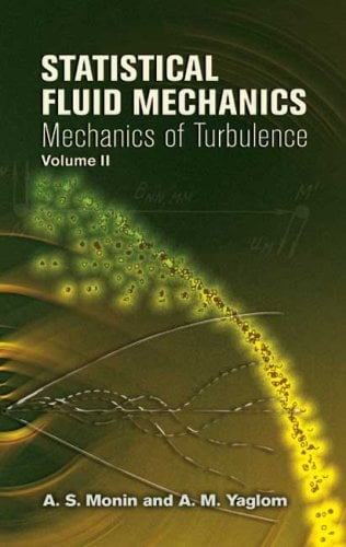 Statistical Fluid Mechanics, Volume 2: Mechanics of Turbulence 9780486458915