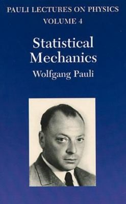 Statistical Mechanics: Volume 4 of Pauli Lectures on Physics 9780486414607