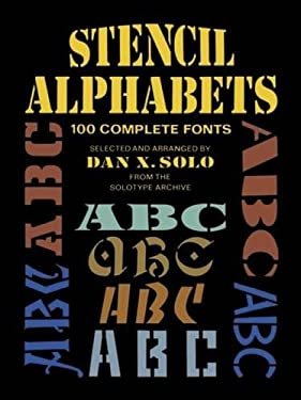Stencil Alphabets: 100 Complete Fonts 9780486256863