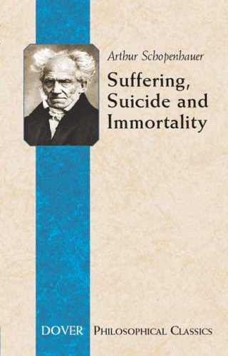 Suffering, Suicide and Immortality: Eight Essays from the Parerga 9780486447810