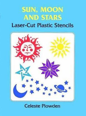 Sun, Moon and Stars Laser-Cut Plastic Stencils 9780486402239