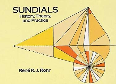 Sundials: History, Theory, and Practice 9780486291390