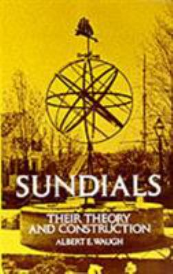Sundials Sundials: Their Theory and Construction Their Theory and Construction 9780486229478