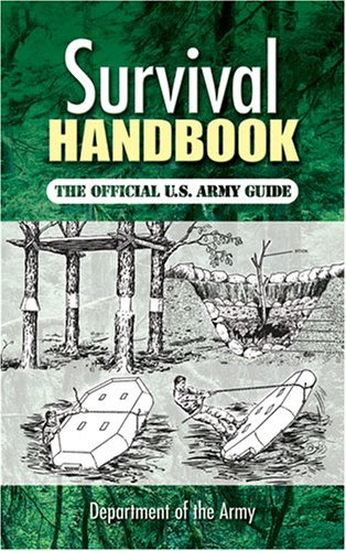 Survival Handbook: The Official U.S. Army Guide 9780486461847