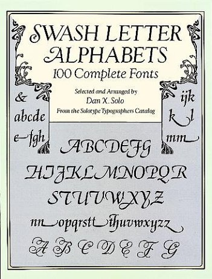 Swash Letter Alphabets: 100 Complete Fonts 9780486293325