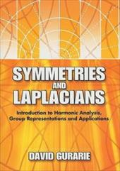 Symmetries and Laplacians: Introduction to Harmonic Analysis, Group Representations and Applications
