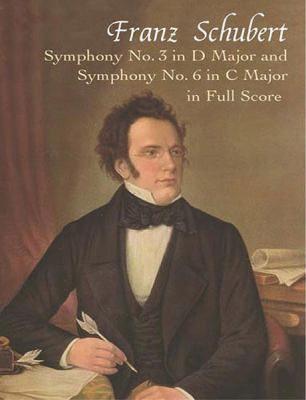 Symphony No. 3 in D Major and Symphony No. 6 in C Major in Full Score 9780486421346