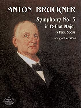 Symphony No. 5: In B-Flat Major in Full Score 9780486416915