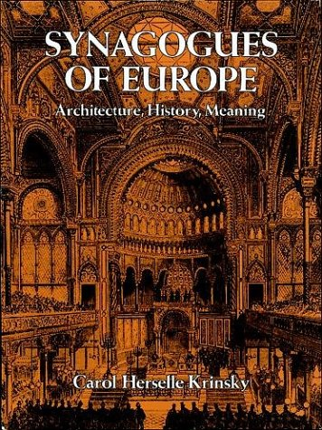 Synagogues of Europe: Architecture, History, Meaning 9780486290782