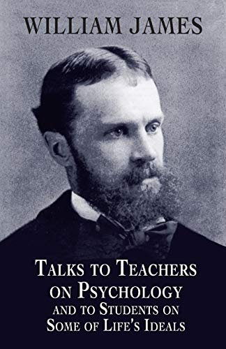 Talks to Teachers on Psychology and to Students on Some of Life's Ideals 9780486419640