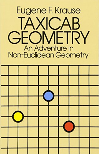 Taxicab Geometry: An Adventure in Non-Euclidean Geometry 9780486252025