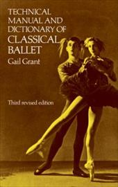 Technical Manual and Dictionary of Classical Ballet 1593247