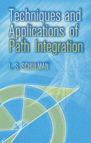 Techniques and Applications of Path Integration 9780486445281