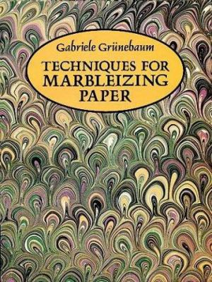 Techniques for Marbleizing Paper 9780486271569