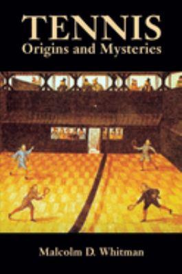 Tennis: Origins and Mysteries