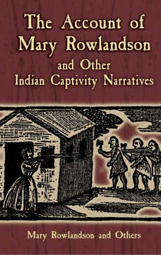The Account of Mary Rowlandson and Other Indian Captivity Narratives 9780486445205