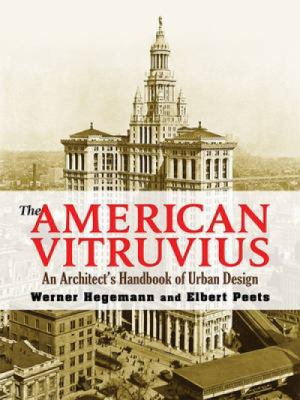 The American Vitruvius: An Architect's Handbook of Urban Design 9780486473154