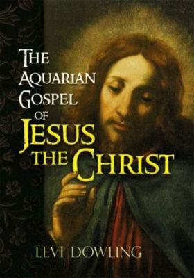 The Aquarian Gospel of Jesus the Christ 9780486467764
