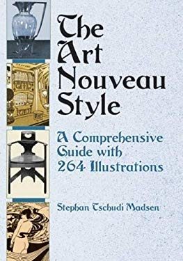 The Art Nouveau Style: A Comprehensive Guide with 264 Illustrations 9780486417943