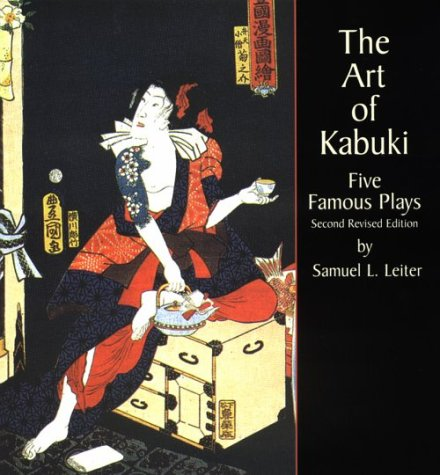 The Art of Kabuki: Five Famous Plays (Second Revised Edition) 9780486408729