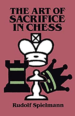 The Art of Sacrifice in Chess 9780486284491