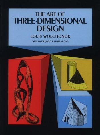 The Art of Three-Dimensional Design 9780486222011