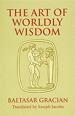 The Art of Worldly Wisdom 9780486440347