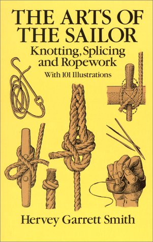 The Arts of the Sailor: Knotting, Splicing and Ropework 9780486264400