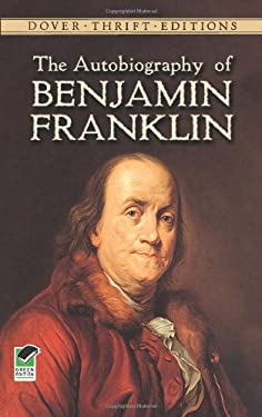 The Autobiography of Benjamin Franklin 9780486290737