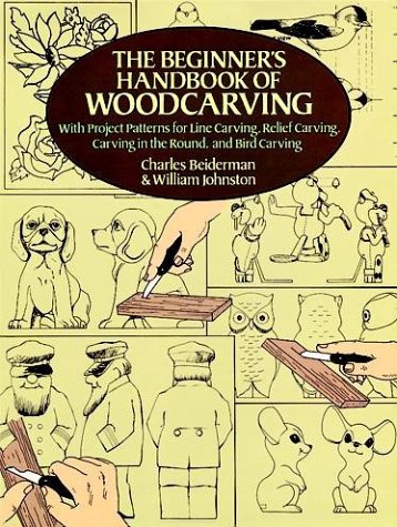 The Beginner's Handbook of Woodcarving: With Project Patterns for Line Carving, Relief Carving, Carving in the Round, and Bird Carving 9780486256870